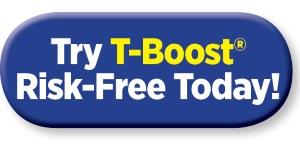 Try T-Boost Risk Free Today!
