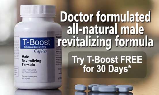 Doctor formulated all-natural male revitalizing formula: Try T-Boost FREE for 30 Days*